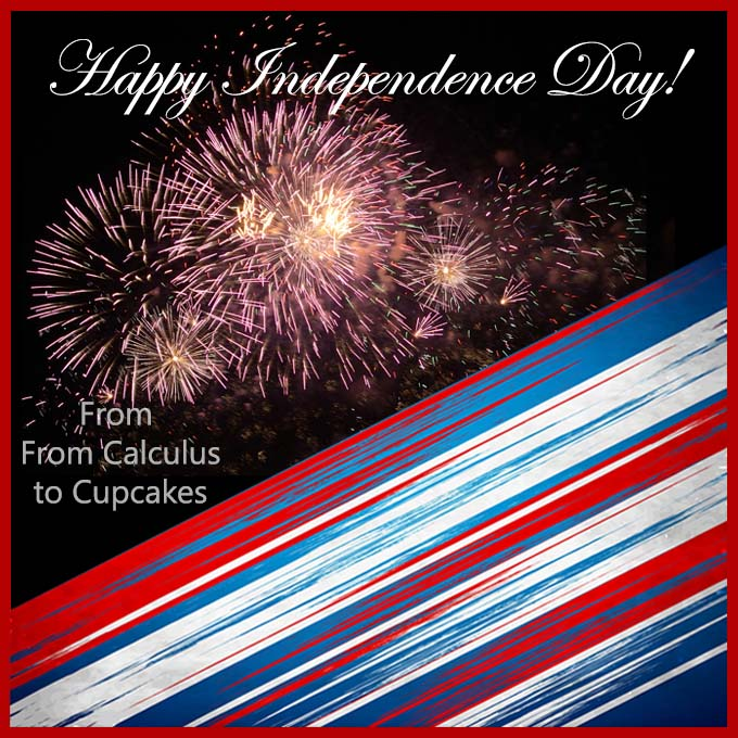Happy Independence Day! - From Calculu∫ to Cupcake∫
